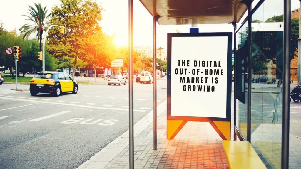 The Digital Out-of-home market is growing